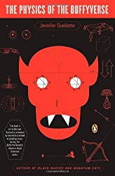 The Physics of the Buffyverse by Ouellette Jennifer (2006-12-26) Paperback