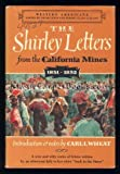 img - for The Shirley Letters from The California Mines in 1851 - 1852. Introduction & Notes by Carl I. Wheat. book / textbook / text book