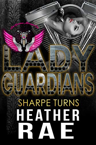 Lady Guardians: Sharpe Turns