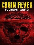 Cabin Fever 2: Patient Zero