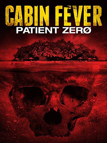 Cabin Fever 2: Patient Zero ()