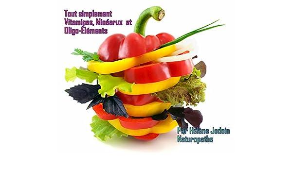 Amazon.com: Tout simplement Vitamines, minéraux et oligo-éléments (French Edition) eBook: Hélène Jodoin: Kindle Store