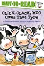 Click, Clack, Moo: Cows That Type (A Click Clack Book)