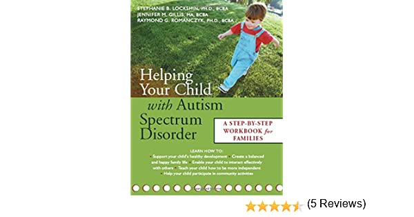 Helping Your Child with Autism Spectrum Disorder: A Step-by-Step ...