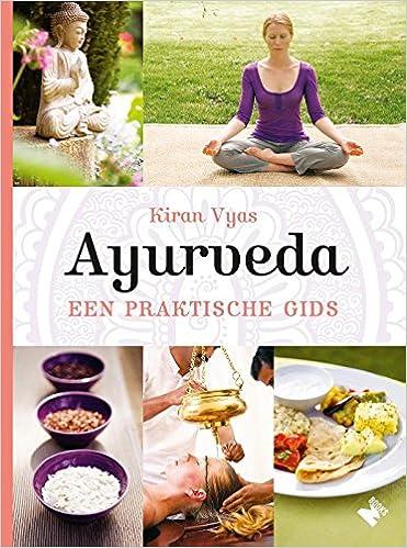 Ayurveda, een praktische gids: Amazon.es: Kiran Vyas, Sylvia ...