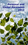 Personal and Global Ascension 2012: Volume One, Inelia Benz, 0557688094