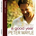 A Good Year Audiobook by Peter Mayle Narrated by Time Pigott-Smith