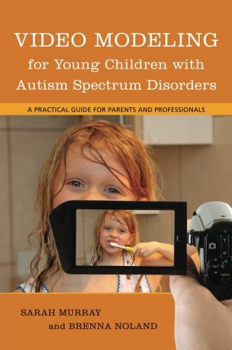 Video Modeling for Young Children with Autism Spectrum Disorders: A Practical Guide for Parents and Professionals by Brand: Jessica Kingsley Pub