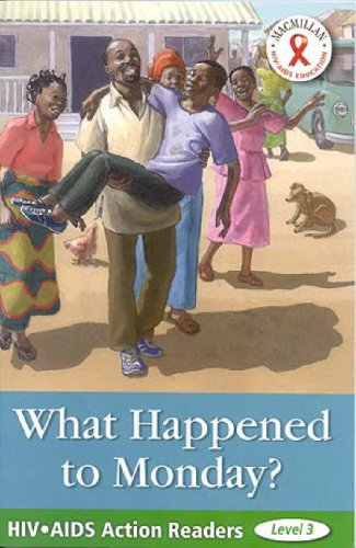 What Happened to Monday? (HIV/AIDS Action Readers)