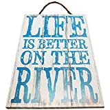 Life Is Better On The River Wood Sign for Wall Décor-- PERFECT FOR ANY HOME DECOR!!!