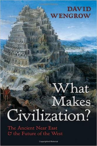 Amazon.com: What Makes Civilization?: The Ancient Near East and ...