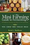 img - for Mini Farming Guide to Fermenting: Self-Sufficiency from Beer and Cheese to Wine and Vinegar (Mini Farming Guides) book / textbook / text book