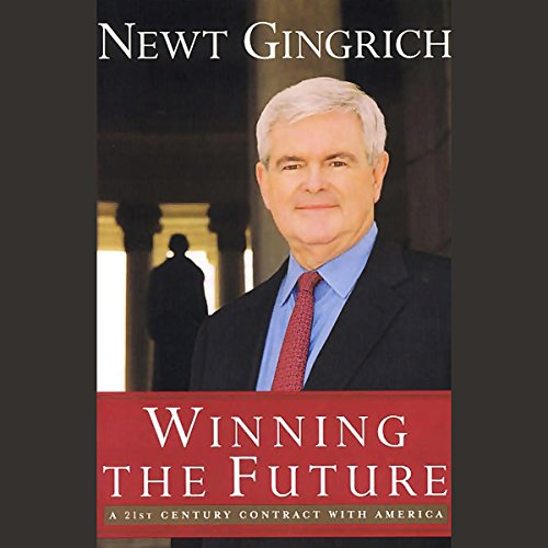 Winning the Future: A 21st Century Contract with America