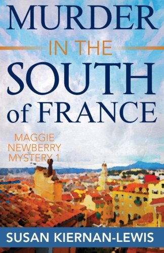 Murder in the South of France: A Maggie Newberry Mystery, Vol. 1