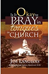 Is it Okay to Pray in Tongues in Church? Kindle Edition