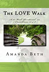 The LOVE Walk: A 15 - Week Devotional on 1 Corinthians 13:4-8