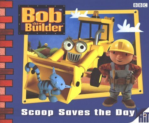 Bob the Builder: Scoop Saves the Day Storybook 3 (Bob the Builder Storybook) by Various (1999-04-12) (Bob The Builder Scoop Saves The Day)