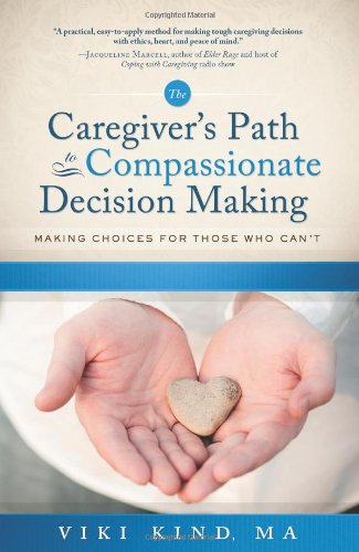 the-caregivers-path-to-compassionate-decision-making-making-choices-for-those-who-cant-home-nursing-