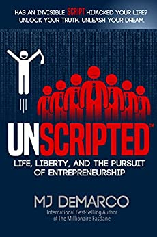 UNSCRIPTED: Life, Liberty, and the Pursuit of Entrepreneurship by [DeMarco, MJ]