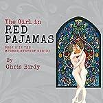 The Girl in Red Pajamas: Pajama Trilogy, Book 3 | Chris Birdy