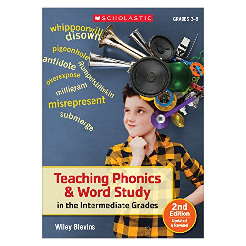 - Teaching Phonics & Word Study in the Intermediate Grades, 2nd Edition: Updated & Revised