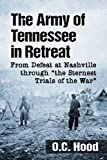 img - for The Army of Tennessee in Retreat: From Defeat at Nashville through