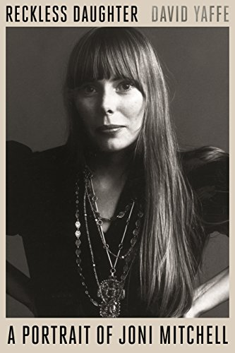 Pdf eBooks Reckless Daughter: A Portrait of Joni Mitchell