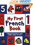 My First French Book: A Bilingual Int...