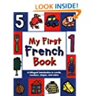 My First French Book: A Bilingual Introduction to Words, Numbers, Shapes, and Colors (French Edition)