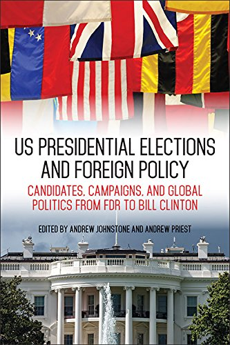 US Presidential Elections and Strange Policy: Candidates, Campaigns, and Global Politics from FDR to Bill Clinton (Studies In Conflict Diplomacy Peace)