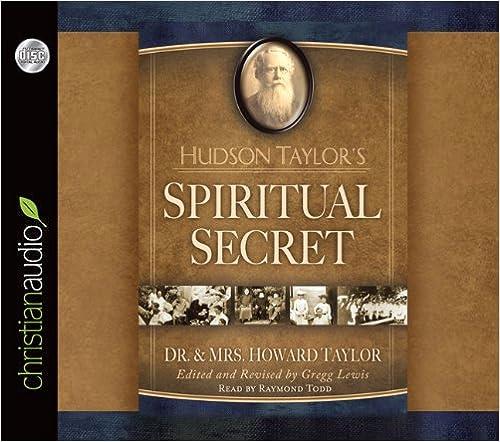 Téléchargement gratuit d'ebook maintenant Hudson Taylor's Spiritual Secret 161045040X by Howard Taylor PDF