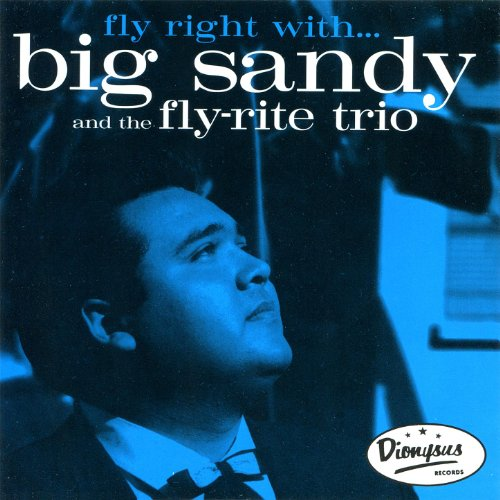 Fly Right With... (Big Sandy And The Fly Rite Trio)
