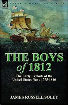 Book The Boys of 1812: the Early Exploits of the United States Navy 1775-1846