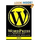 WordPress Website SEO Keywords for Beginners: (Plugins, Secrets, Success,Tips, Basics, Where to Start)