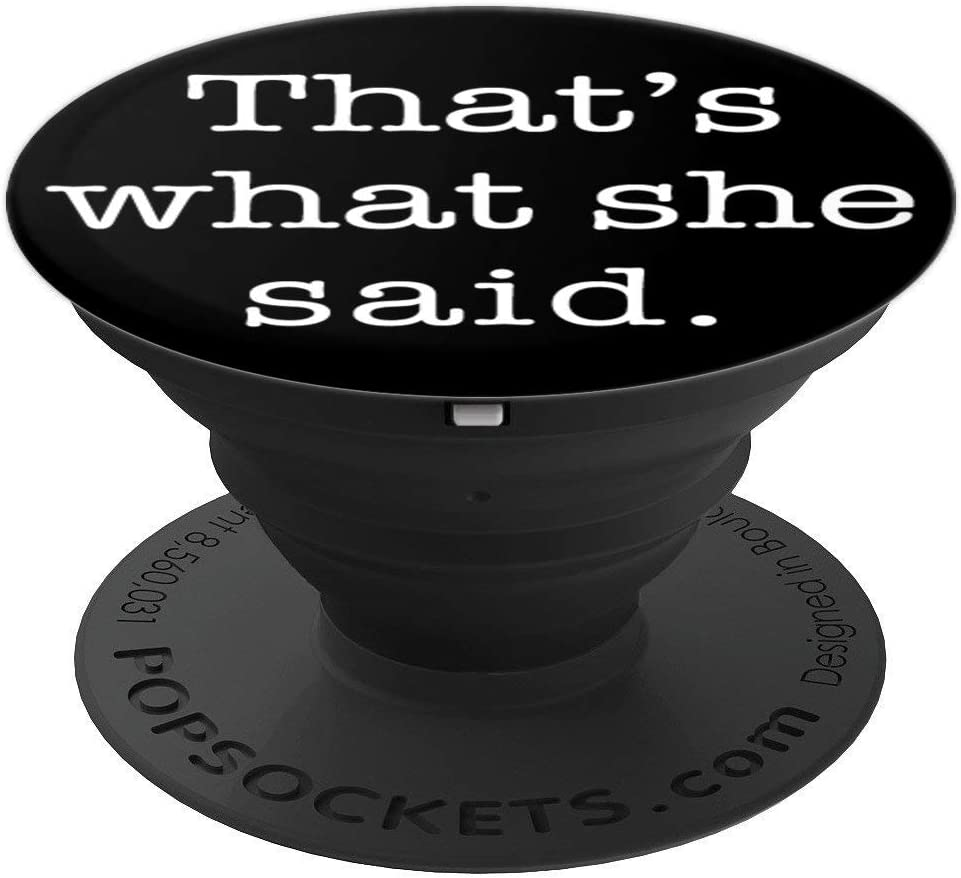 That's What She Said Funny Clever Quote PopSockets Grip and Stand for Phones and Tablets