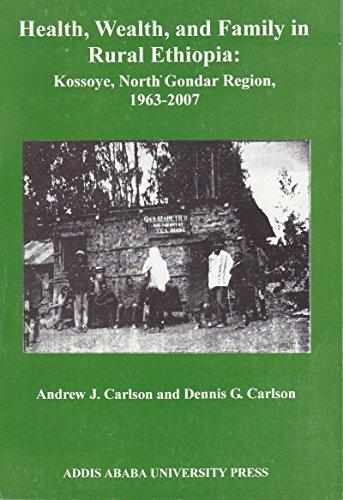 Health, Wealth, and Family in Rural Ethiopia: Kossoye, North Gondar Region, 1963-2007