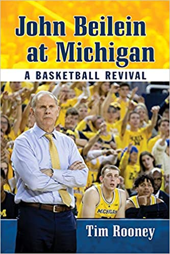 John Beilein at Michigan: A Basketball Revival: Tim Rooney ...