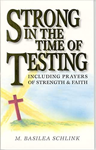 Strong in the Time of Testing: Including Prayers of Strength and