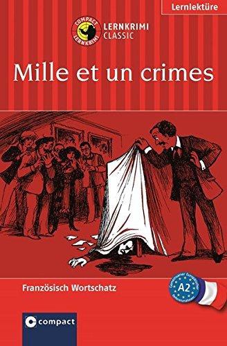 Mille et un crimes: Lernkrimi Französisch. Grundwortschatz - Niveau A2 (Lernkrimi Classic)