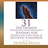 img - for 31 Day Promise Prayer and Encouragement Journal for Parents and Caregivers of Autistic Children book / textbook / text book