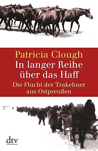 In langer Reihe über das Haff: Die Flucht der Trakehner aus Ostpreußen (dtv Fortsetzungsnummer 31)
