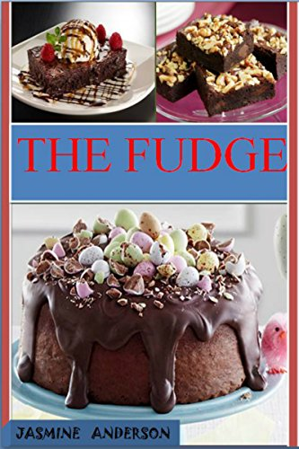 the-fudge-recipes-the-30-step-by-step-health-delicious-recipes-with-pictures-for-each-recipe-nutriti