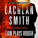 Lion Plays Rough: Book 2 | Lachlan Smith