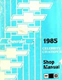 ST-365-85 Chevrolet Celebrity Citation II Shop Manual 1985 Used