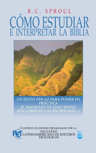 """Como estudiar e interpretar la Biblia: Un texto eficaz para poner en práctica el mandato de Jesucristo: """"Escudriñad las Escrituras…"""" (Spanish Edition)"""