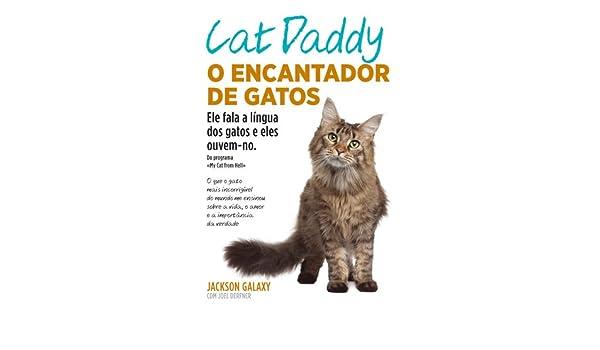 Cat Daddy - O Encantador de Gatos (Portuguese Edition) (Portuguese) Paperback – 2015