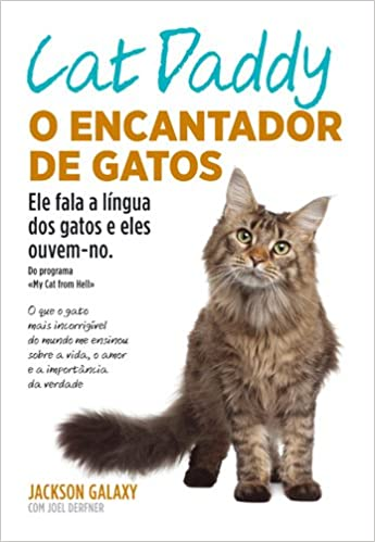 Cat Daddy - O Encantador de Gatos (Portuguese Edition): Jackson Galaxy: 9789897412448: Amazon.com: Books