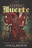La Santa Muerte: Unearthing the Magic & Mysticism of Death