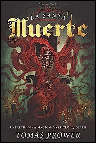 42c9989e8a18 La Santa Muerte  Unearthing the Magic   Mysticism of Death Paperback –  October 8