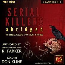 Serial Killers (Encyclopedia of 100 Serial Killers): True Crime Books by RJ Parker Publishing Book 12